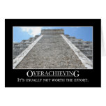 Overachieving is usually not worth the effort greeting cards