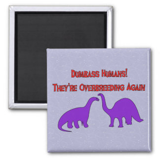 Overbreeding Dinosaurs Square Magnet