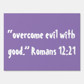 """""""Overcome Evil with Good"""" Yard Sign"""