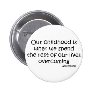 Overcoming Our Childhood quote 6 Cm Round Badge