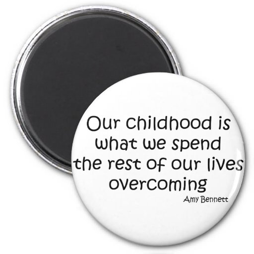 Overcoming Our Childhood quote Magnet