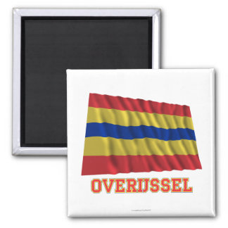 Overijssel Waving Flag with Name Square Magnet