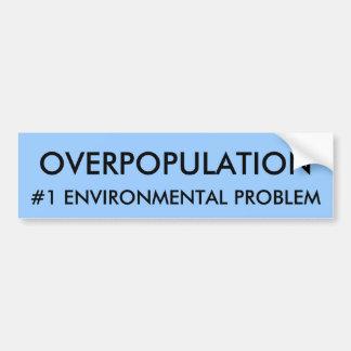 OVERPOPULATION, #1 ENVIRONMENTAL PROBLEM BUMPER STICKER