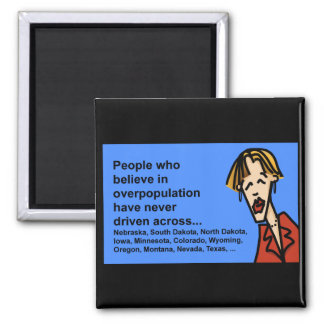 overpopulation has never driven across larg states square magnet