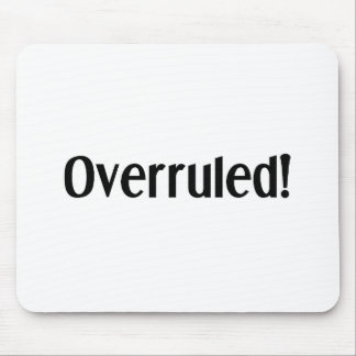 Overruled Mouse Pad