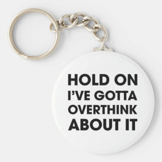 Overthink About It Basic Round Button Key Ring