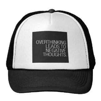 OVERTHINKING LEADS TO NEGATIVE THOUGHTS WISDOM TRUCKER HAT
