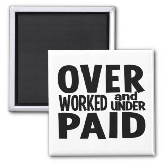 Overworked magnet, customizable square magnet
