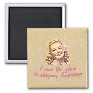 Owe The Glow Soprano Square Magnet