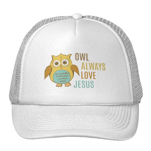 Owl Always Love Jesus Hat