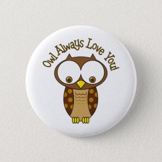 Owl Always Love You 6 Cm Round Badge