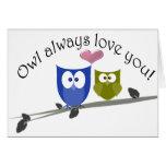 Owl always love you, cute Owls Art Card