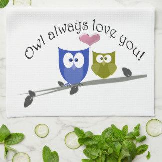 Owl always love you, cute Owls Art Tea Towel