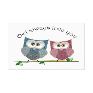 Owl always love you, Cute Owls Canvas Poster