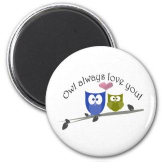 Owl always love you! magnet