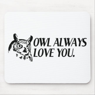 Owl Always Love You Mouse Pad
