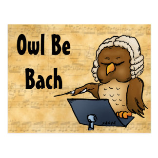 Owl Be Bach Funny Owl Cartoon Postcard