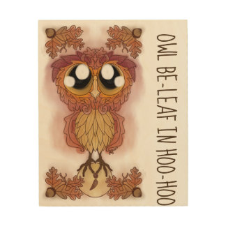 Owl Be-leaf In Hoo-Hoo (October 2017) Wood Wall Art