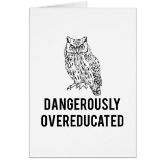 owl, dangerously overeducated card