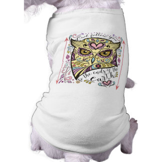 Owl Follow You to the Ends of the Earth Sleeveless Dog Shirt