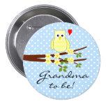 Owl- Grandma to be- 7.5 Cm Round Badge