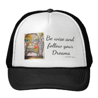 Owl Hat.  Be Wise and Follow your Dreams Cap