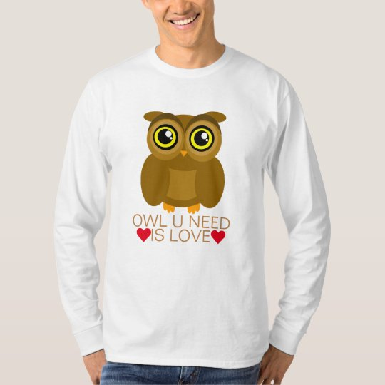 Owl U Need Is Love T-Shirt