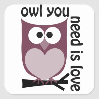 Owl you need is LOVE Square Sticker