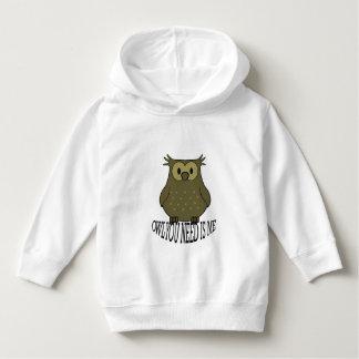 owl you need is me hoodie