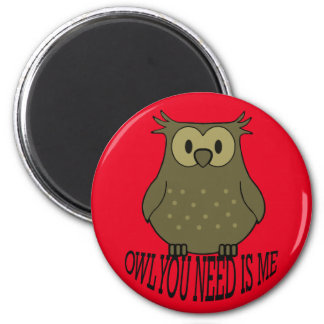 owl you need is me magnet