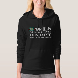 Owls make me happy. You, not so much. Hoodie