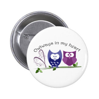 Owlways in my heart, cute Owl Gifts Buttons