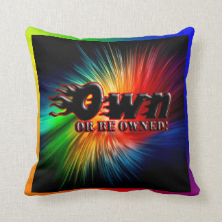 OWN OR BE OWNED CUSHION