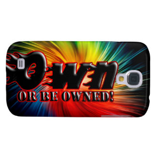 OWN OR BE OWNED GALAXY S4 CASE