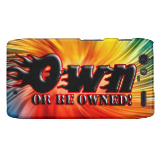 OWN OR BE OWNED MOTOROLA DROID RAZR COVER