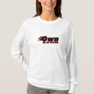 OWN OR BE OWNED T-Shirt