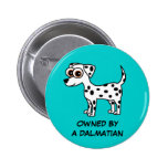 Owned by a Dalmatian Button
