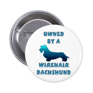 Owned by a Wirehair Dachshund 6 Cm Round Badge