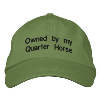Owned by my QUARTER HORSE Embroidered Cap