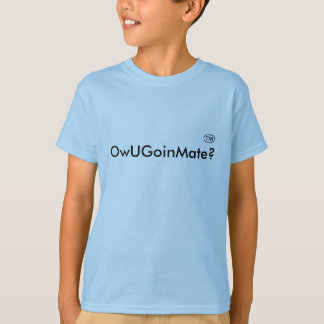 OwUGoinMate? T-Shirt