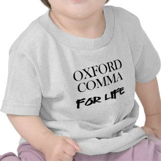 Oxford Comma For Life T Shirt