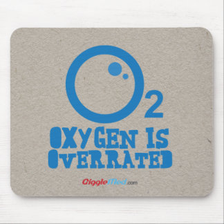 Oxygen Is Overrated Mouse Mat