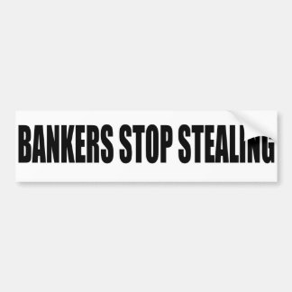 Oxygentees Bankers Stop Stealing Bumper Sticker