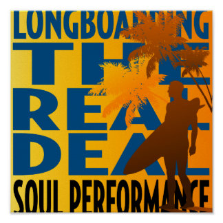 Oxygentees Longboarding The Real Deal Poster