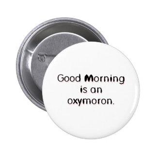 Oxymoron 6 Cm Round Badge