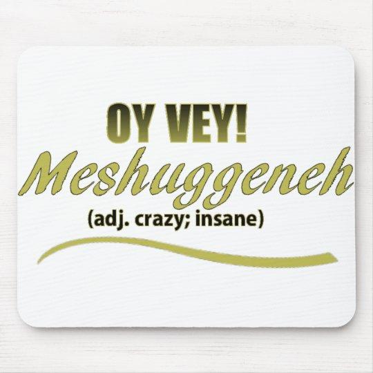 OY VEY PHRASES MESHUGGENEH MOUSE MAT