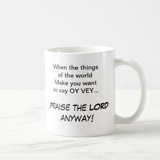 OY VEY-Praise the LORD anyhow! Mug