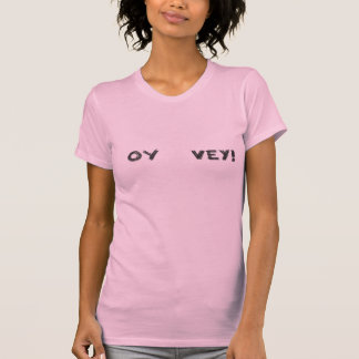 Oy Vey! What you looking at?! T-Shirt