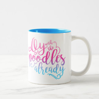 Oy With The Poodles Already Coffee Mug