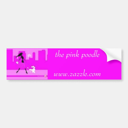 p3, the pink poodlewww.zazzle.com bumper sticker